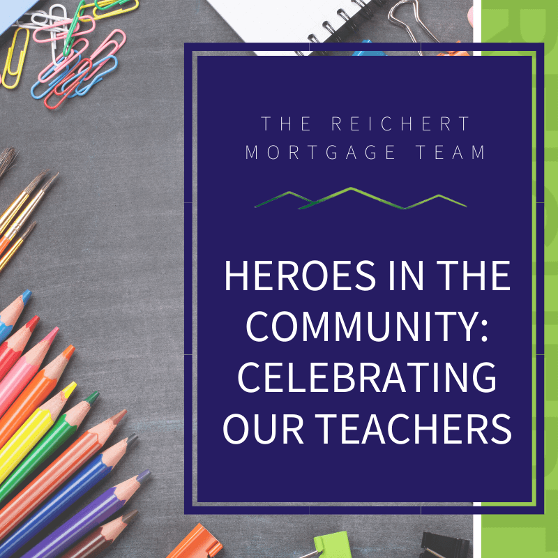 Reichert Mortgage blog image with title 'Heroes in the community: celebrating our teachers' and image of colored pencils, paper clips, and paint brushes