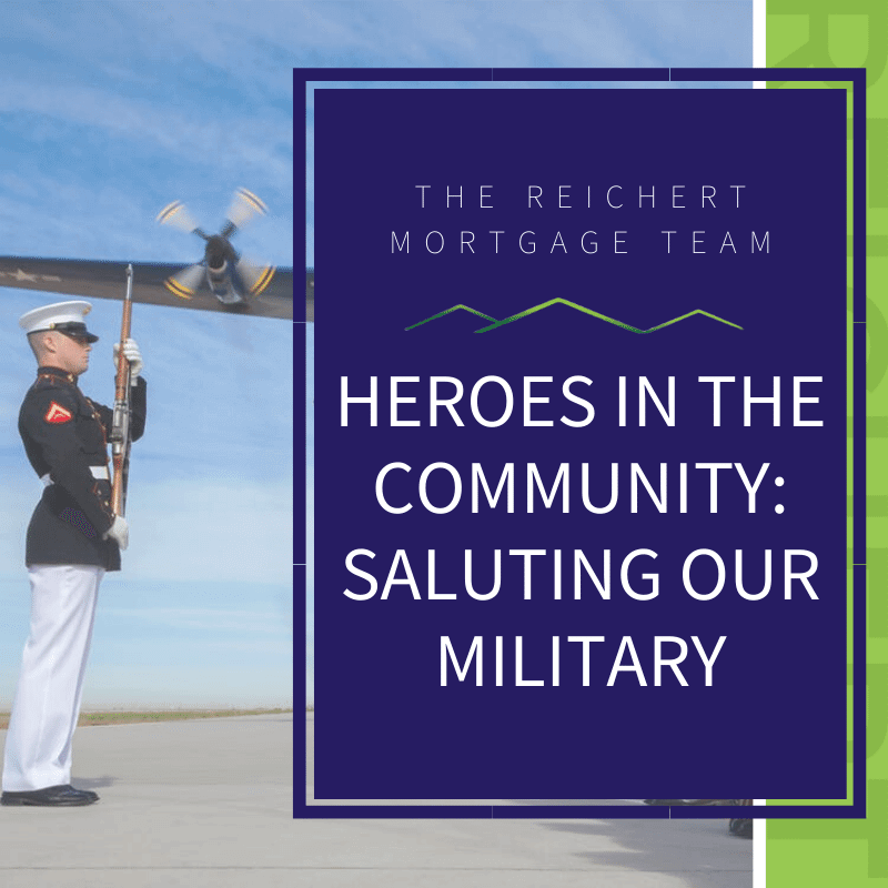 reichert mortgage blog image with title 'heroes in the community: saluting our military