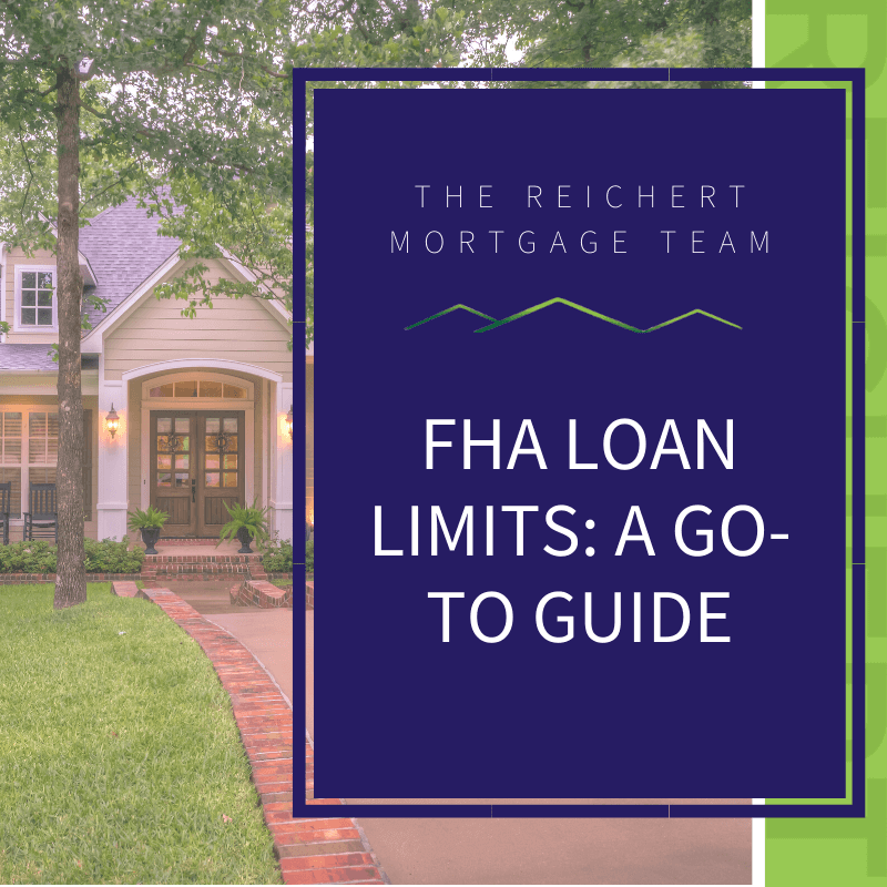 Featured photo of FHA loan limits on Reichert Mortgage Team blog